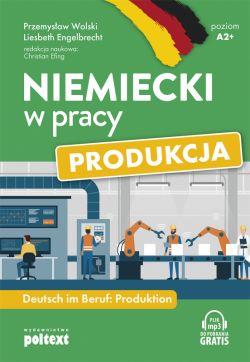 Okładka książki - Niemiecki w pracy: Produkcja. Deutsch im Beruf: Produktion