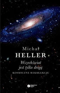 Okładka książki - Wszechświat jest tylko drogą. Kosmiczne rekolekcje