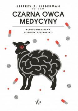 Okładka książki - Czarna  Owca  Medycyny. Nieopowiedziana historia  psychiatrii