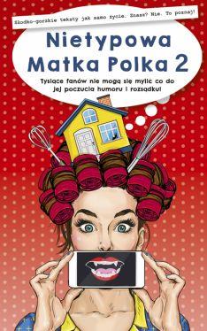 Okładka książki - Nietypowa Matka Polka 2