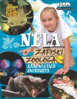 Okładka książki - Nela. Zapiski zoologa. Zadziwiające zwierzęta