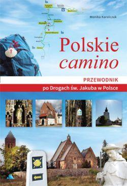 Okładka książki - Polskie camino. Przewodnik po Drogach św. Jakuba w Polsce