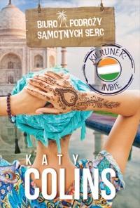 Okładka książki - Biuro Podróży Samotnych Serc Kierunek: Indie