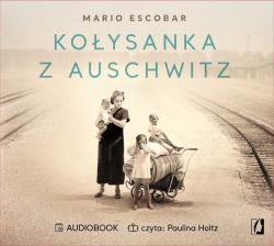 Okładka książki - Kołysanka z Auschwitz. Audiobook