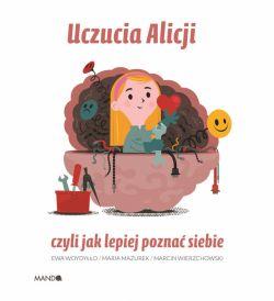 Okładka książki - Uczucia Alicji. czyli jak lepiej poznać siebie