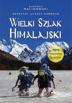 Okładka książki - Wielki Szlak Himalajski. Indie,  Pakistan,  Bhutan