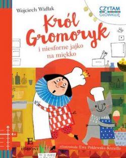 Okładka książki - Król Gromoryk i niesforne jajko na miękko