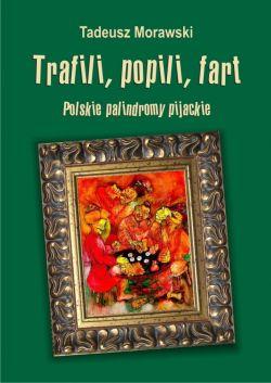 Okładka książki - Trafili, popili, fart