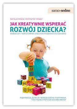 Okładka książki - Jak kreatywnie wspierać rozwój dziecka?