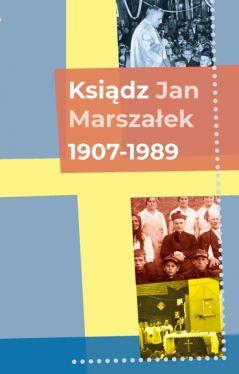 Okładka książki - Ksiądz Jan Marszałek 1907-1989