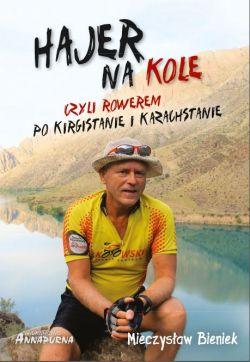 Okładka książki - Hajer na kole, czyli rowerem po Kirgistanie i Kazachstanie