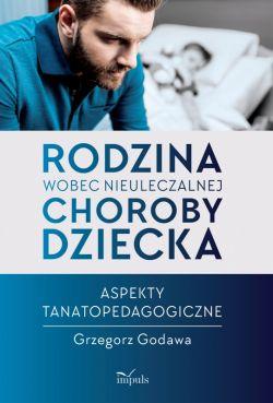 Okładka książki - Rodzina wobec nieuleczalnej choroby dziecka