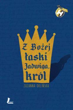 Okładka książki - Z Bożej łaski Jadwiga, król