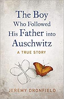 Okładka książki - The Boy Who Followed His Father into Auschwitz. A True Story of Family and Survival