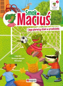 Okładka książki - Smok Maciuś i jego pierwszy dzień w przedszkolu
