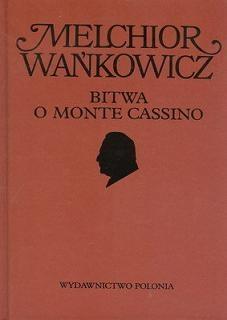 Okładka książki -  Dzieła emigracyjne. Bitwa o Monte Cassino