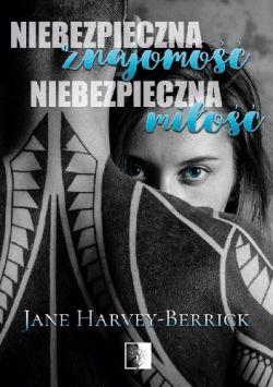 Okładka książki - Niebezpieczna znajomość, niebezpieczna miłość