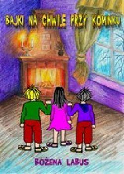 Okładka książki - Bajki na chwile przy kominku