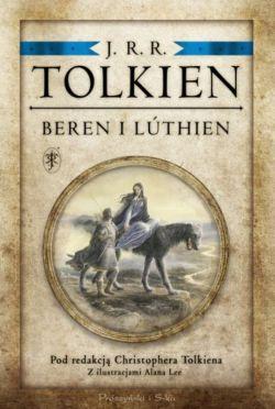 Okładka książki - Beren i Lúthien. Pod redakcją Christophera Tolkiena