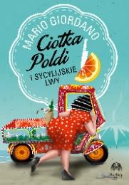 Okładka książki - Ciotka Poldi i sycylijskie lwy