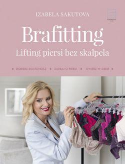 Okładka książki - Brafitting, lifting piersi bez skalpela