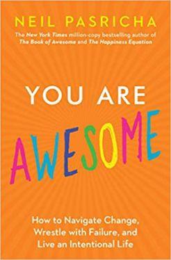 Okładka książki - You are awesome. How to Navigate Change, Wrestle with Failure, and Live an Intentional Life