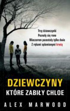 Okładka książki - Dziewczyny, które zabiły Chloe