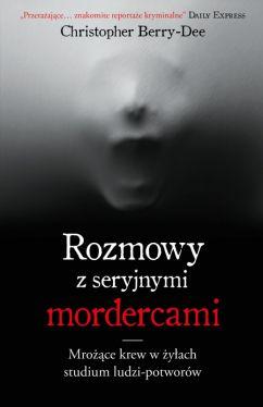 Okładka książki - Rozmowy z seryjnymi mordercami