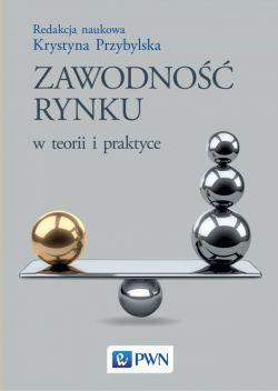 Okładka książki - Zawodność rynku w teorii i praktyce