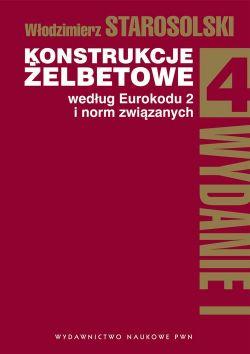 Okładka książki - Konstrukcje żelbetowe według Eurokodu 2 i norm związanych. (Tom 4)