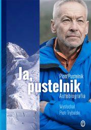 Okładka książki - Ja, pustelnik. Autobiografia. Wysłuchał Piotr Trybalski