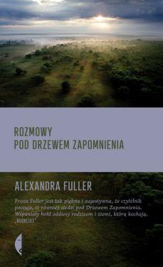 Okładka książki - Rozmowy pod drzewem zapomnienia