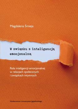Okładka książki - W związku z inteligencją emocjonalną. Rola inteligencji emocjonalnej w relacjach społecznych i związkach intymnych