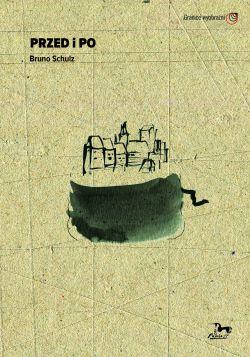 Okładka książki - Przed i po. Bruno Schulz