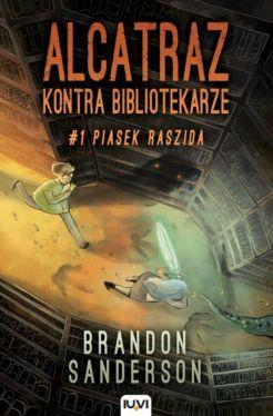Okładka książki - Alcatraz kontra bibliotekarze. Piasek Raszida