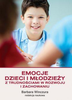Okładka książki - Emocje dzieci i młodzieży z trudnościami w rozwoju i zachowaniu