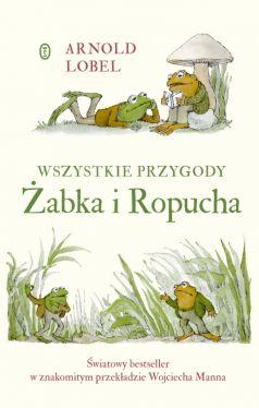 Okładka książki - Wszystkie przygody Żabka i Ropucha