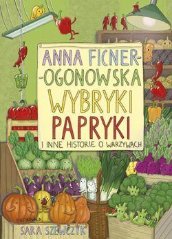 Okładka książki - Wybryki papryki i inne historie o warzywach