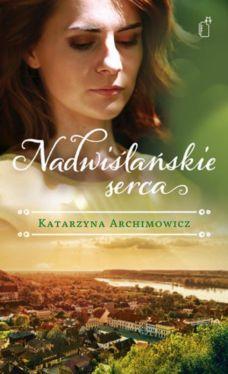 Okładka książki - Nadwiślańskie serca