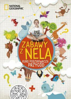 Okładka książki - Zabawy z Nelą. Kurs poszukiwacza przygód