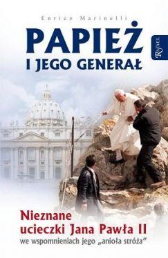 Okładka książki - Papież i jego generał. Nieznane ucieczki Jana Pawła II we wspomnieniach jego
