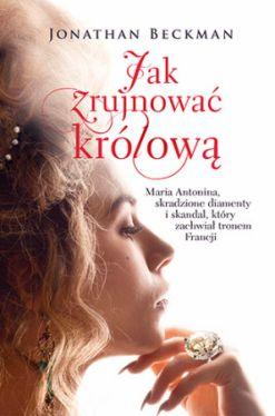 Okładka książki - Jak zrujnować królową