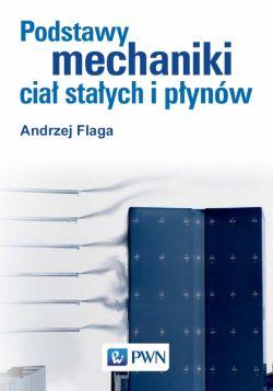 Okładka książki - Podstawy mechaniki ciał stałych i płynów