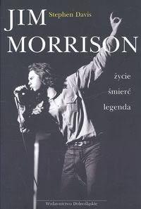 Okładka książki - Jim Morrison. Życie, śmierć, legenda
