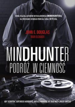 Okładka książki - Mindhunter. Podróż w ciemność