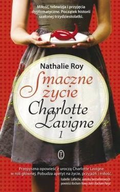 Okładka książki - Smaczne życie Charlotte Lavigne 1