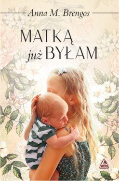 Okładka książki - Matką już byłam