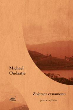 Okładka książki - Zbieracz cynamonu. Poezje wybrane