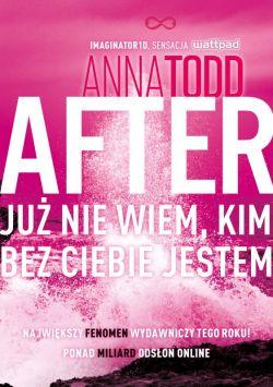 Okładka książki - After. Już nie wiem, kim bez ciebie jestem