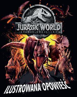 Okładka książki - Jurassic World 2. Ilustrowana opowieść